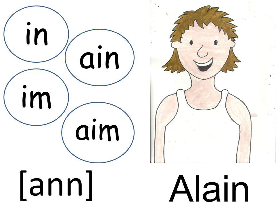 in ain im aim [ann] Alain